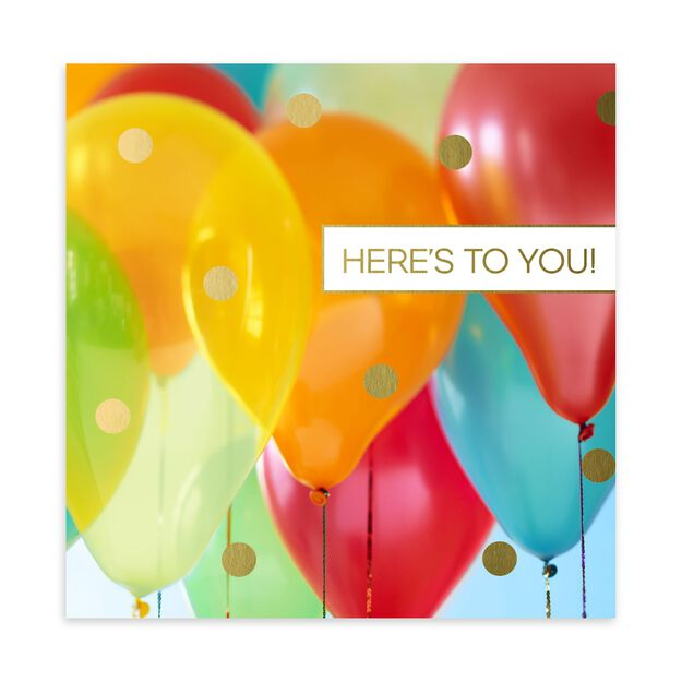 Here's to You & Balloons Birthday Card
